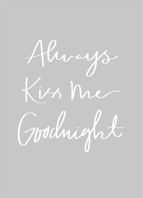 Always kiss me grey text poster