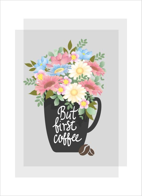 But first coffee flowers text poster