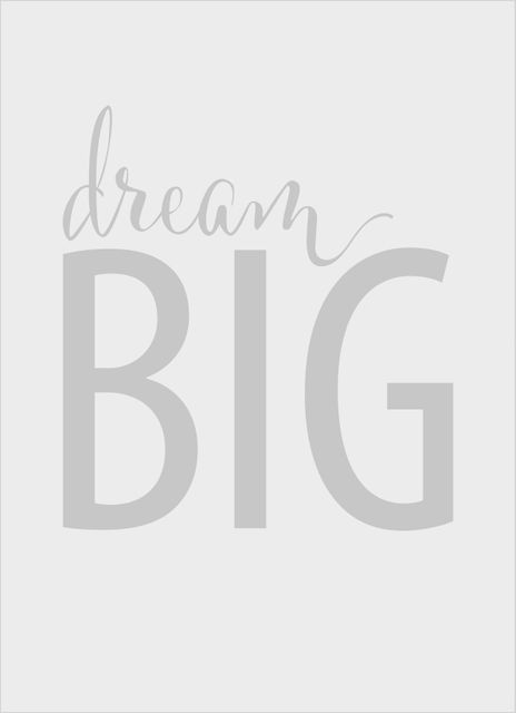 Dream big grey text poster