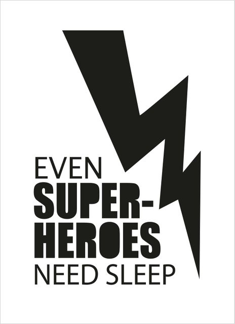 Even superheroes need sleep text poster