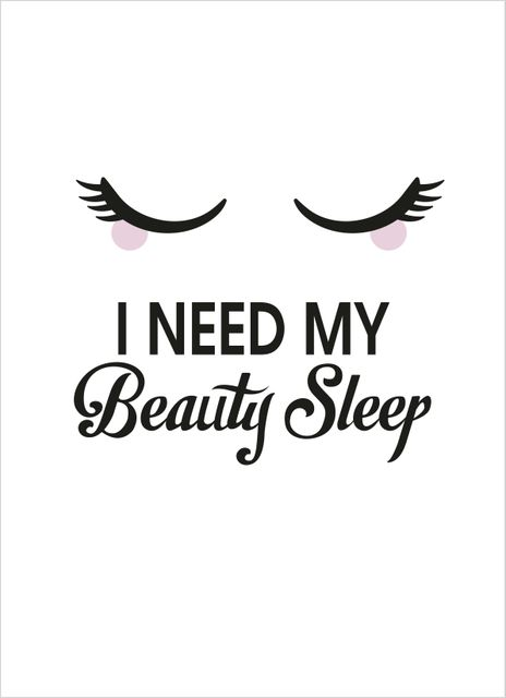 I need my beauty sleep text poster