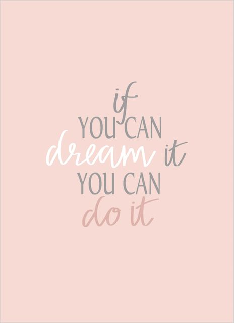 If you can dream it you can do it text poster