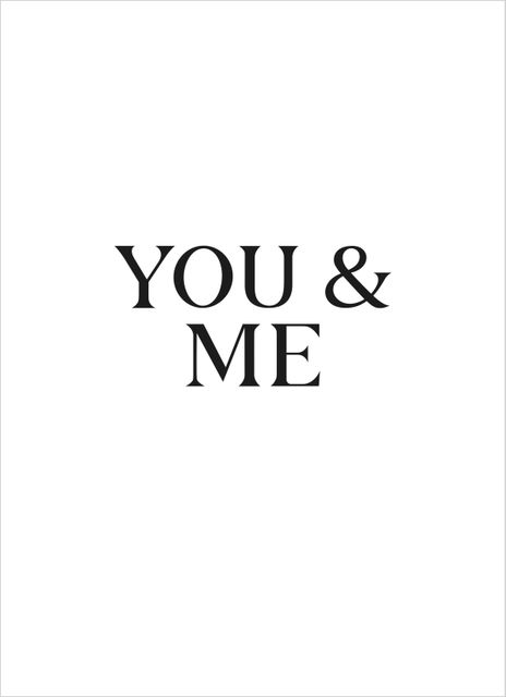 You and me big text
