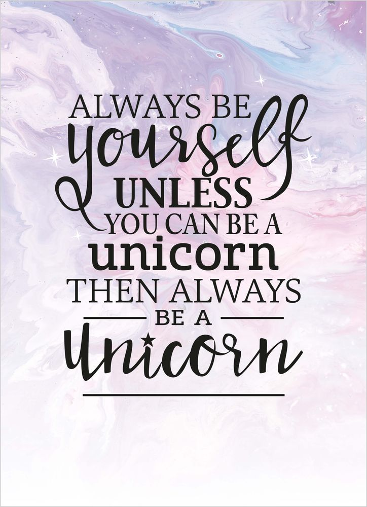 Always be a unicorn text poster