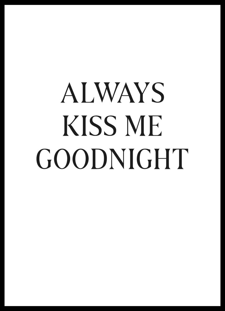 Always kiss me big text poster