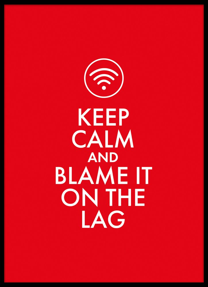 Blame it on the lag red poster