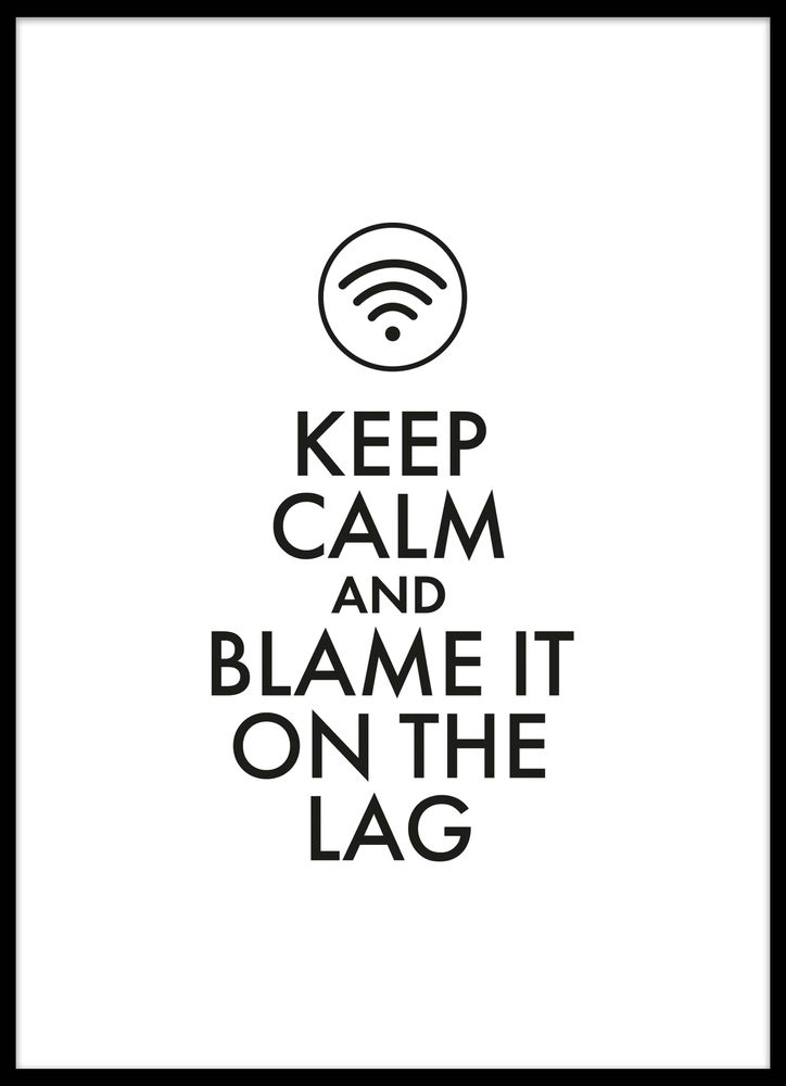 Blame it on the lag white poster