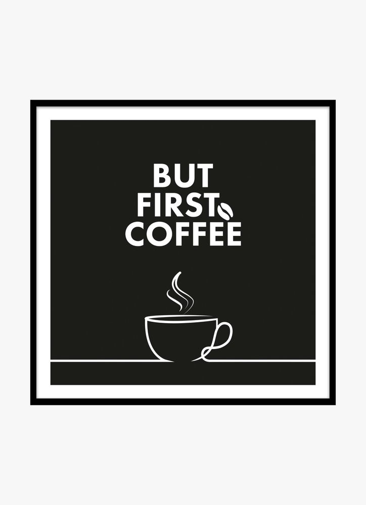 But first coffee text poster