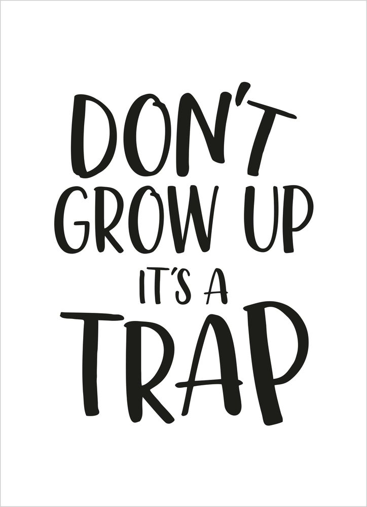 Don´t grow up text poster