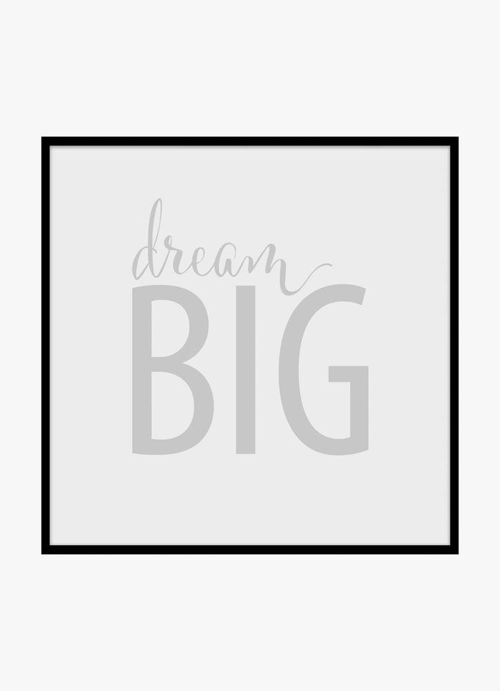 Dream big grey text poster