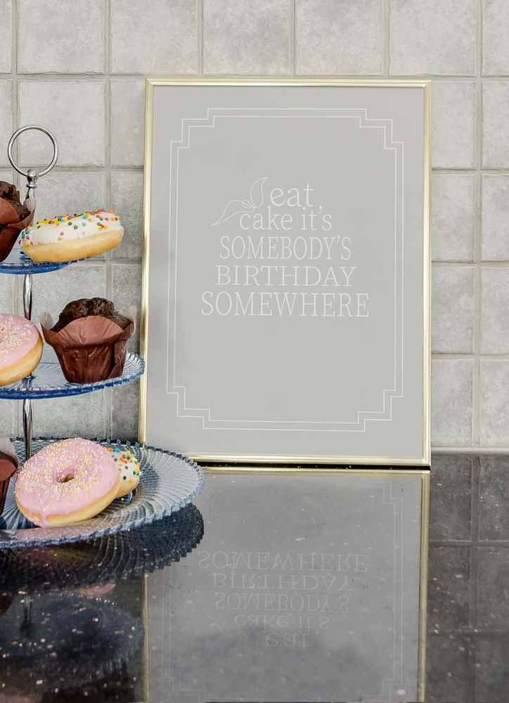 Eat cake it´s somebody´s birthday somewhere text poster