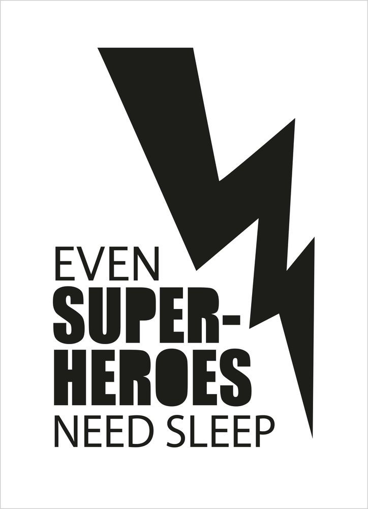 Even superheroes need sleep text poster