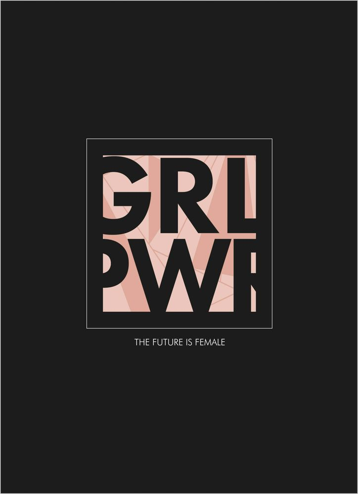 GRLPWR The future is female text poster