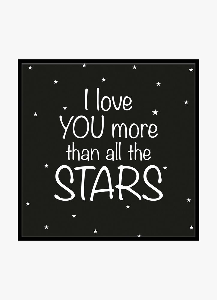 I love you more than all the stars text poster