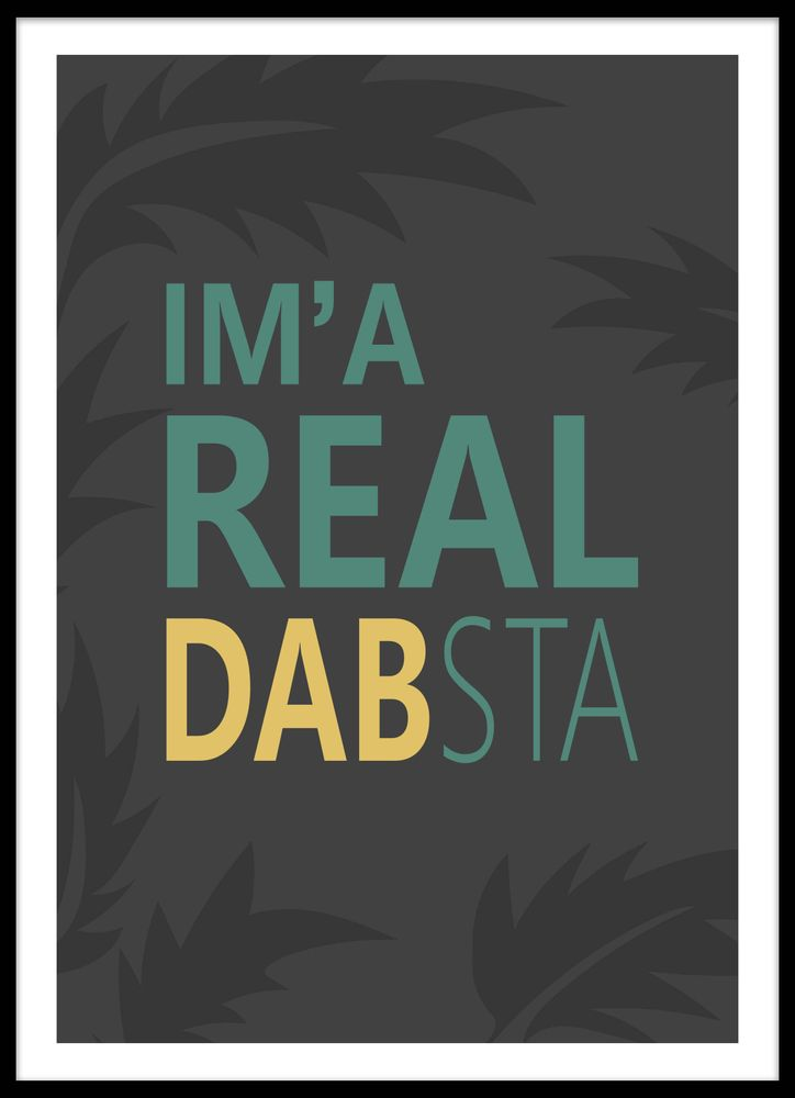 I´m a real dabsta text poster