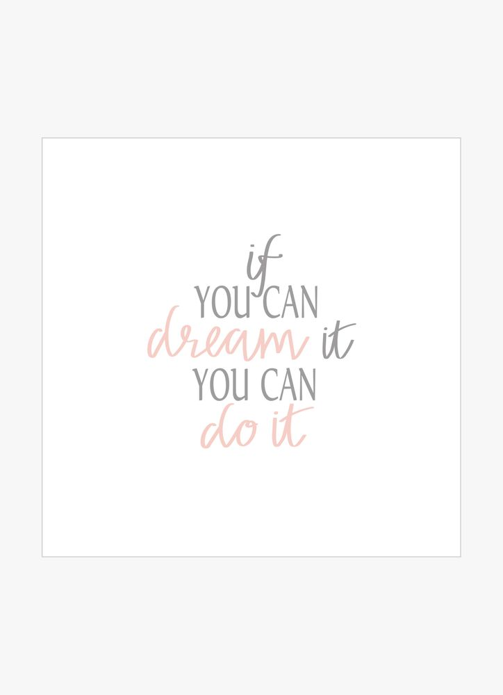 If you can dream it you can do it grey text poster