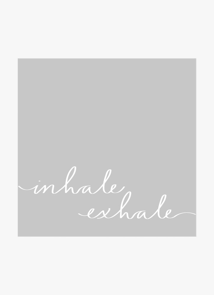 Inhale exhale text poster