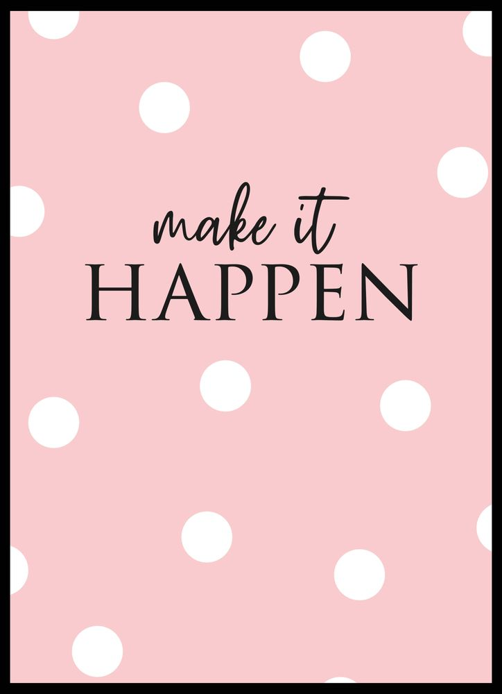 Make it happen text poster