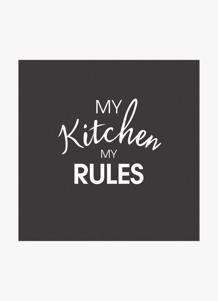My kitchen my rules text poster