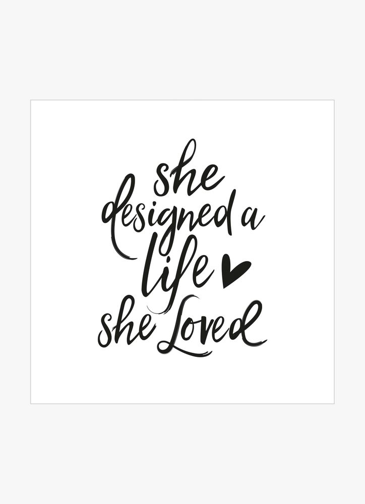 She designed a life she loved text poster