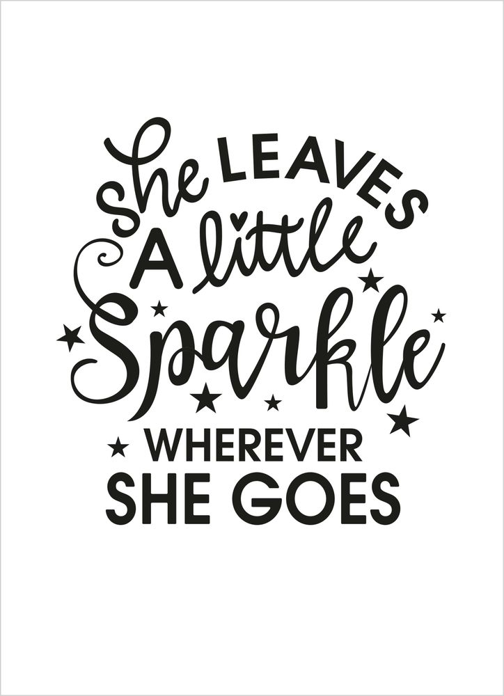 She leaves a little sparkle black & white text poster