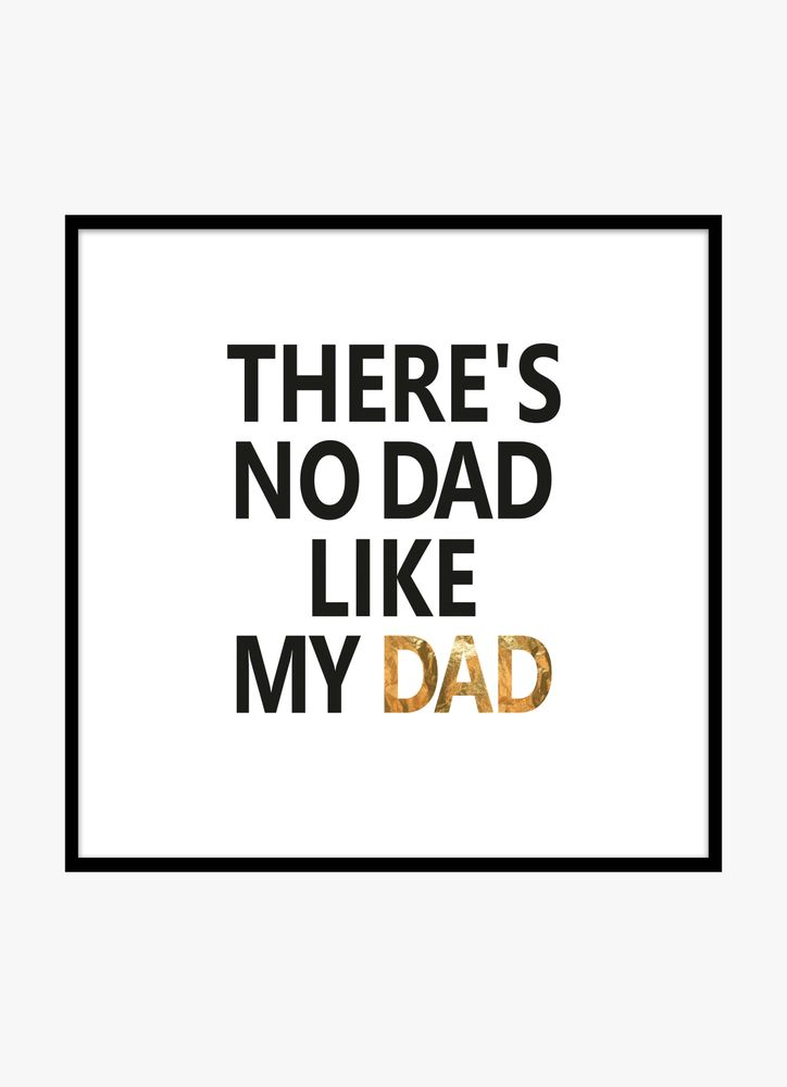 There´s no dad like my dad