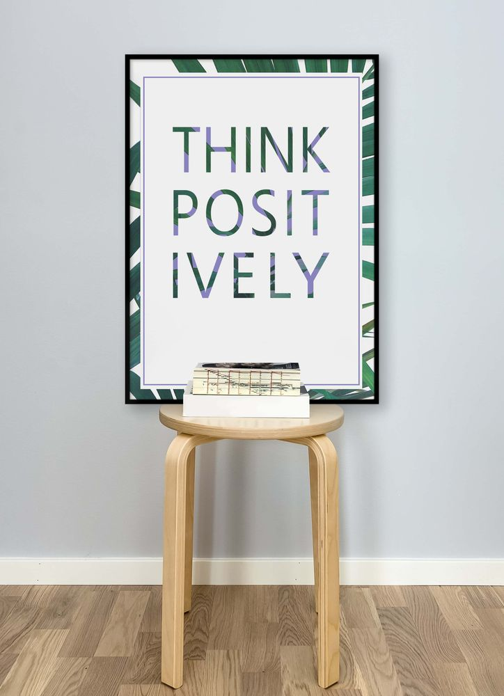 Think positively text poster