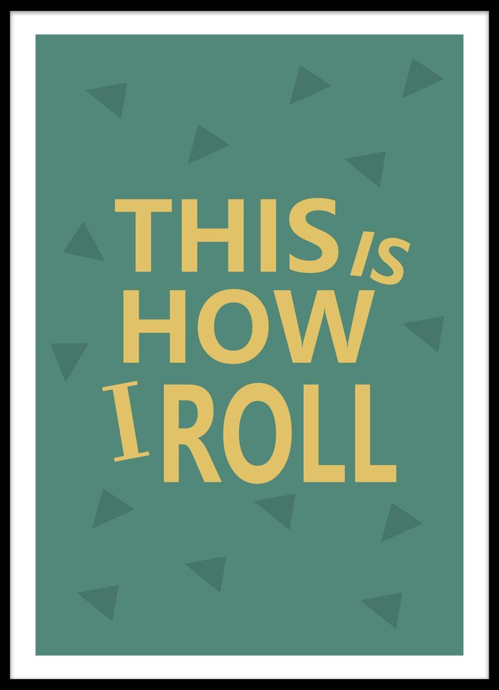 This is how I roll text poster