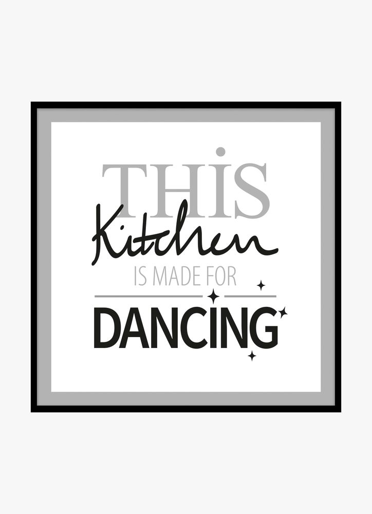 This kitchen is made for dancing text white poster