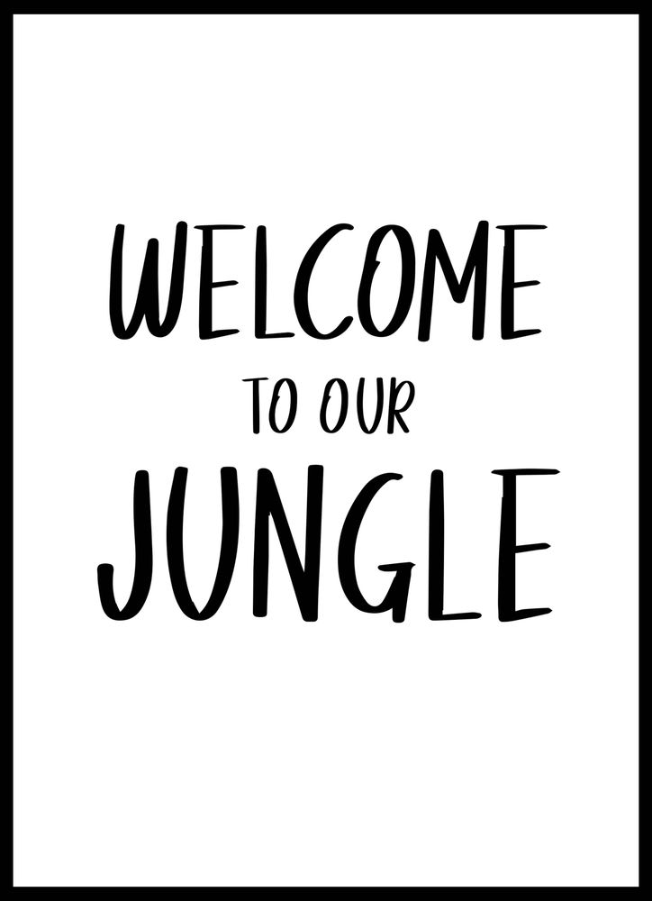 Welcome to our jungle text poster
