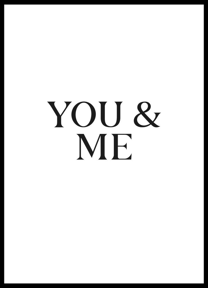 You and me big text poster