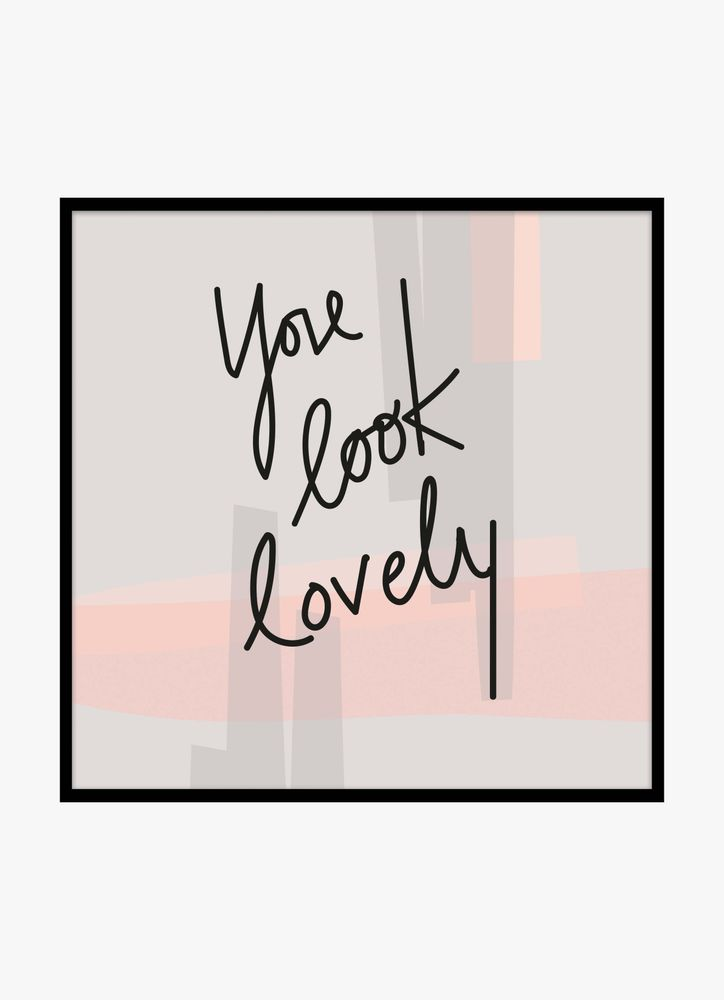 You look lovely text poster