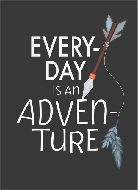 Everyday is an adventure text poster