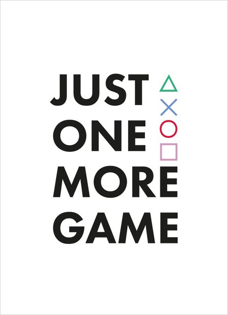 Just One More Game Text Poster