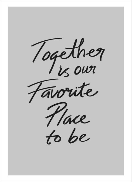 Together is our favourite place to be text poster