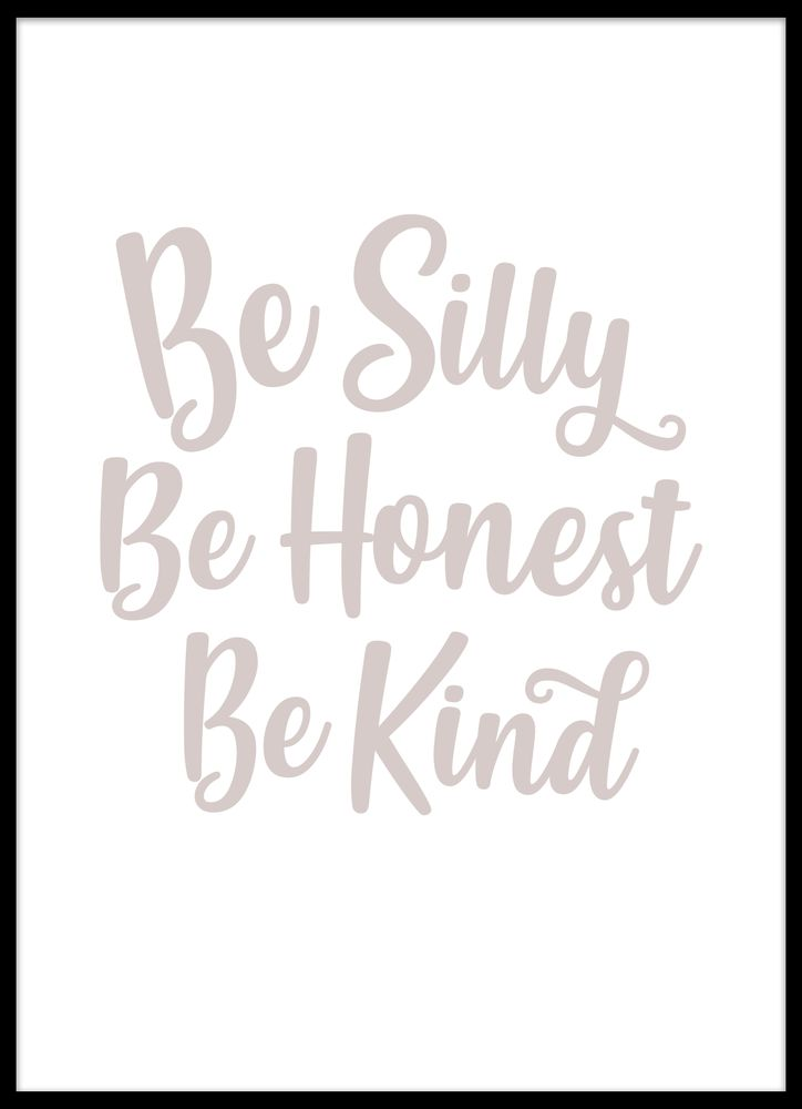 Be silly - be kind