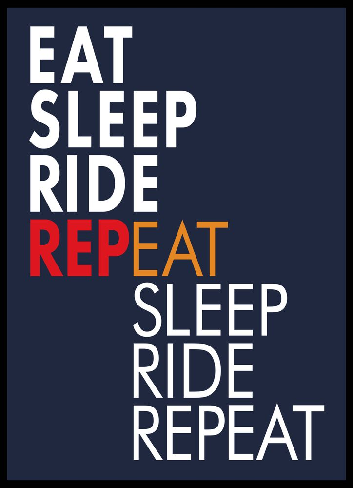 Eat sleep ride repeat text poster