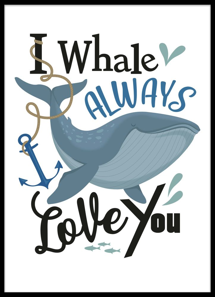 I whale always love you text poster