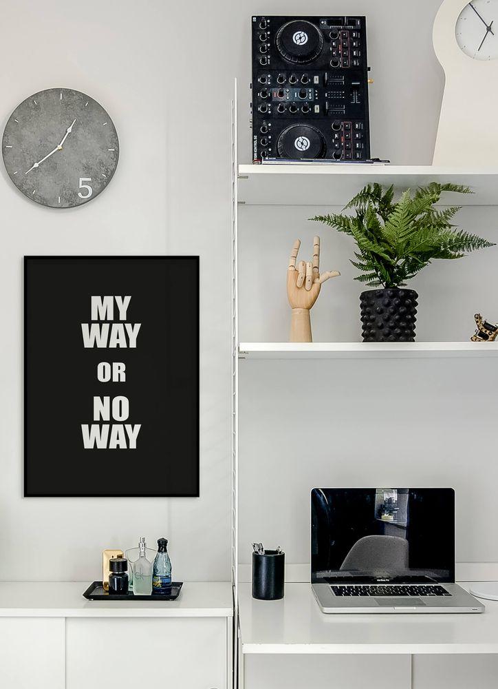My way or no way text poster