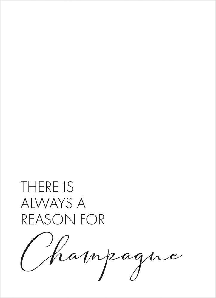 Reason for Champagne text poster
