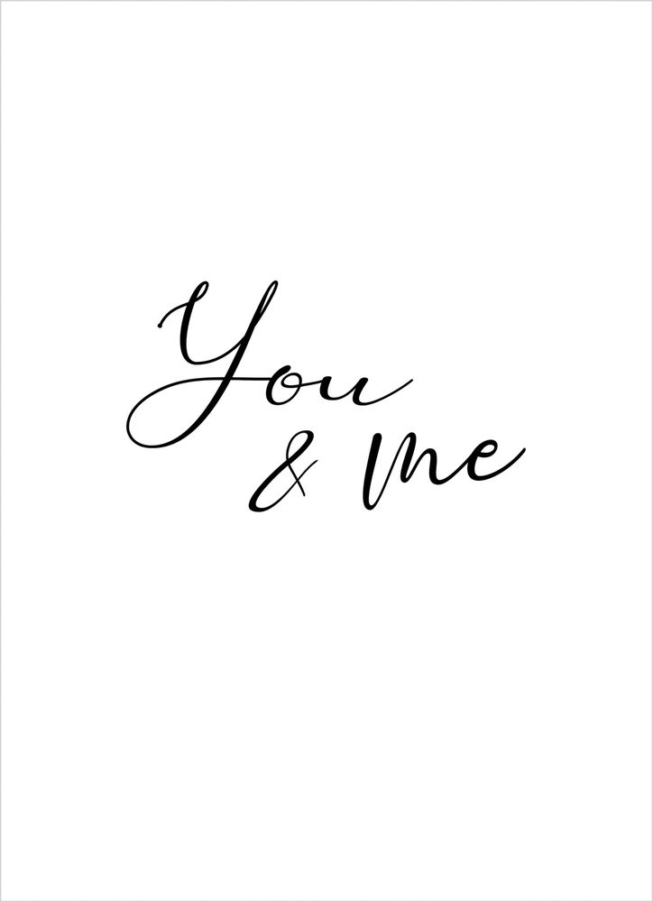 You and me text poster
