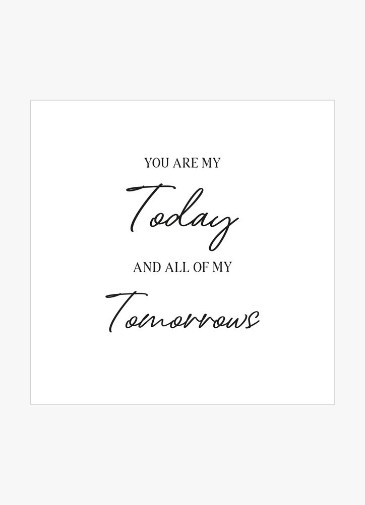 You are my today text poster